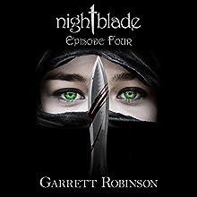 Nightblade: Episode Four: Nightblade Episodes Book 4 (       UNABRIDGED) by Garrett Robinson Narrated by Garrett Robinson