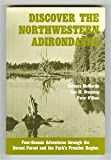 img - for Discover the Northwestern Adirondacks: Four-Season Adventures Through the Boreal Forest and the Park's Frontier Region (Discover the Adirondacks Ser) book / textbook / text book
