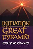 Initiation in the Great Pyramid (Astara's library of mystical classics)