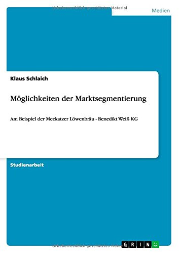 moglichkeiten-der-marktsegmentierung-am-beispiel-der-meckatzer-lowenbrau-benedikt-weiss-kg