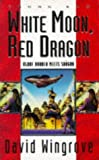 Chung Kuo: White Moon, Red Dragon Bk. 6 (Chung Kuo) (0340639717) by Wingrove, David