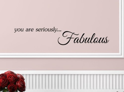 You Are Seriously... Fabulous Vinyl Wall Art Inspirational Quotes And Saying Home Decor Decal Sticker Steamss front-1016410