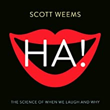 Ha!: The Science of When We Laugh and Why Audiobook by Scott Weems Narrated by Kalen Allmandinger