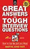 Great Answers to Tough Interview Questions (074942656X) by Yate, Martin John