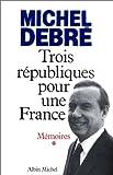echange, troc Michel Debré, Odile Rudelle - Mémoires. Trois républiques pour une France, tome 1 : Combattre