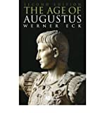img - for The Age of Augustus (Blackwell Ancient Lives) (Paperback) - Common book / textbook / text book