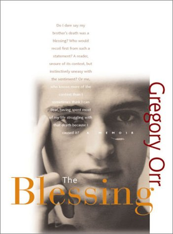 The Blessing: A Memoir, Gregory Orr