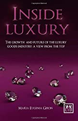 Inside Luxury: The Growth and Future of the Luxury Industry: A View from the Top