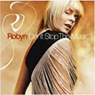 Robyn - Don't Stop the Music mp3 download