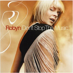 Robyn-Dont Stop the Music-CDS-FLAC-2003-LoKET Download