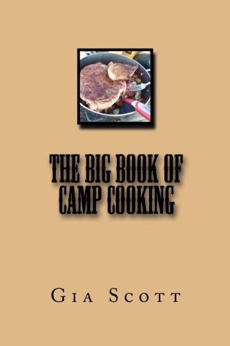 The Big Book of Camp Cooking by Gia Scott