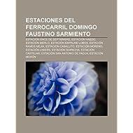 Estaciones del Ferrocarril Domingo Faustino Sarmiento: Estaci N Once de Septiembre, Estaci N Haedo, Estaci N Merlo...