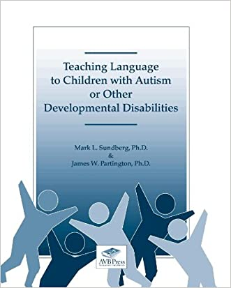Teaching Language to Children With Autism or Other Developmental Disabilities written by Mark L. Sundberg