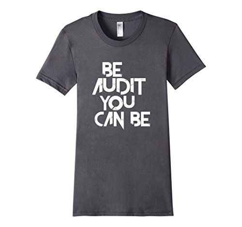 Women's Funny Be Audit You Can Be Accounting T Shirt XL Asphalt (Be Audit You Can Be compare prices)