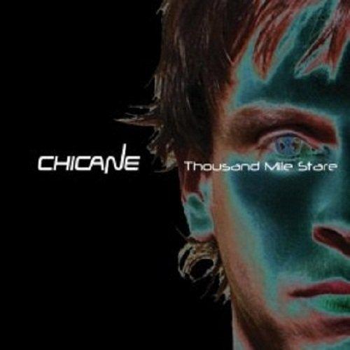 Chicane - Thousand Mile Stare Deluxe - Zortam Music