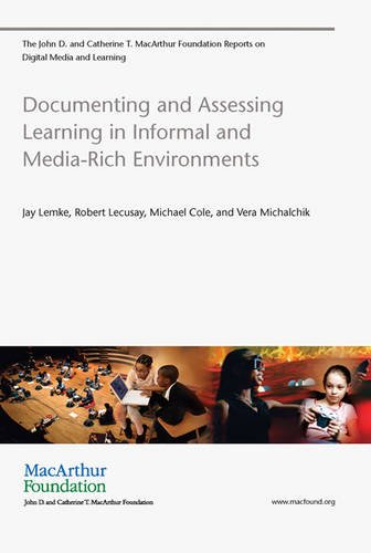documenting-and-assessing-learning-in-informal-and-media-rich-environments-the-john-d-and-catherine-