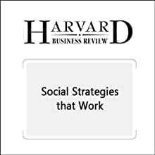 Social Strategies that Work (Harvard Business Review) Periodical by Mikotaj Jan Piskorski Narrated by Todd Mundt