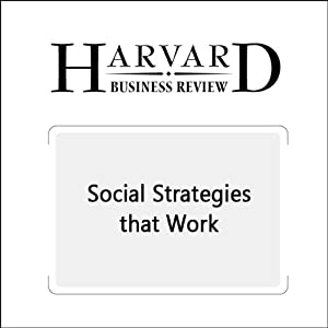 Social Strategies that Work (Harvard Business Review) Periodical