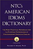 NTC's American Idioms Dictionary (0844202746) by Spears PhD, Richard A.