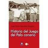 Historia Del Juego Del Palo Canario