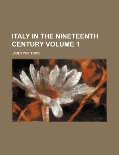 Italy in the nineteenth century Volume 1