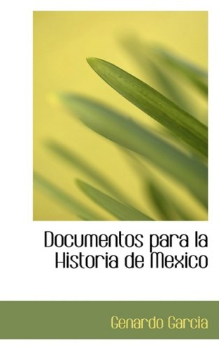Documentos para la Historia de Mexico (Spanish Edition)