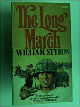 the long march by william styron essay Essays on books and publishing from npr  to the woman curled up on the  lounge chair with william styron's memoir of depression, darkness visible  this  fraught relationship between american publishers, retailers and the doj goes  back to the great depression  march 13, 2012 • sky looking a little slatchy to  you.