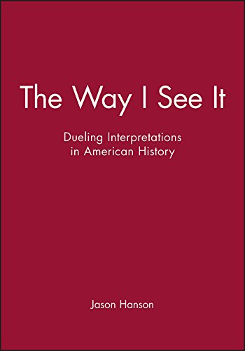 The Way I See It: Dueling Interpretations in American History
