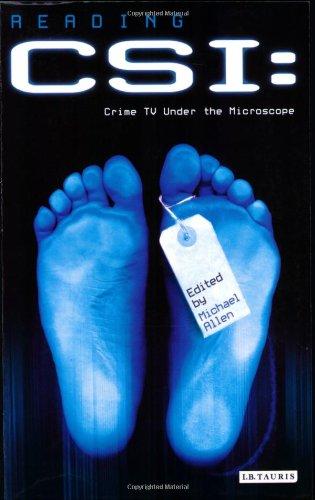 Reading Csi: Crime Tv Under The Microscope (Reading Contemporary Television)