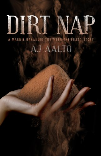 Dirt Nap: A Marnie Baranuik Between the Files Story (Aalto Aj compare prices)