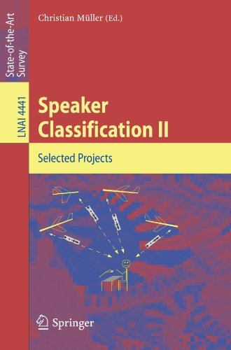 Speaker Classification Ii: Selected Papers (Lecture Notes In Computer Science / Lecture Notes In Artificial Intelligence) (No. 2)