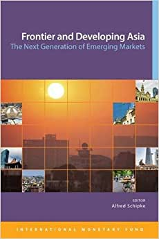 Frontier And Developing Asia: The Next Generation Of Emerging Markets