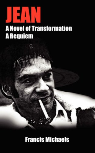 Jean: A Novel of Transformation: A Novel of Transformation - A Requiem