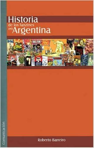 Historia de los Fanzines de Historieta en Argentina (Spanish Edition)