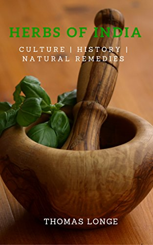 Herbs of India: Indian Herbal Culture, History, and Natural Remedies
