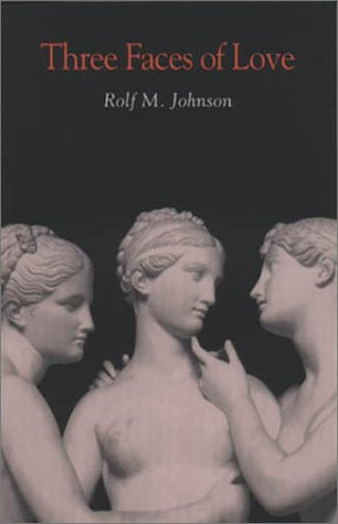 Three Faces of Love, Rolf M. Johnson