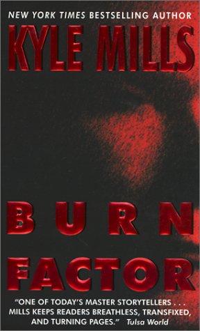 Burn Factor, KYLE MILLS