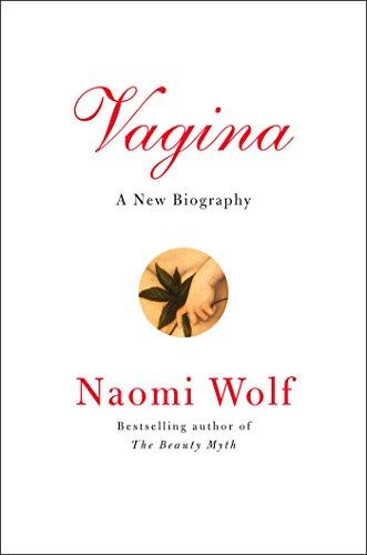 Naomi Wolf - Vagina: A Cultural History