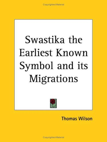 Swastika the Earliest Known Symbol & Its Migrations, THOMAS WILSON
