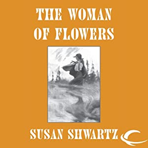 The Woman of Flowers: Heirs to Byzantium, Book 2 | [Susan Shwartz]