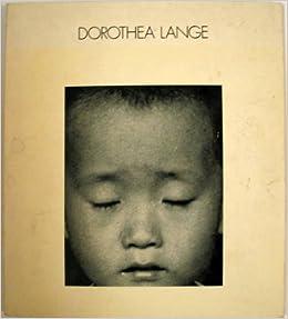 dorthea lange essay Essay on dorothea lange photograph migrant mother w3_a3 dorothea lange (1895-1965) i chose dorothea lange because i admire her strength of character, her empathy and.