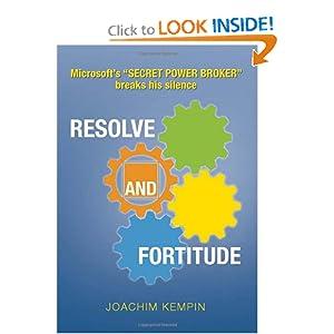 Resolve and Fortitude: Microsoft's ''SECRET POWER BROKER'' breaks his silence