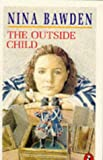 The Outside Child (Puffin Books) (0140343040) by Bawden, Nina