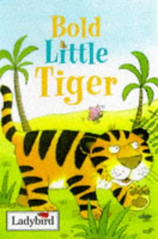 Bold Little Tiger (Little Animal Stories)