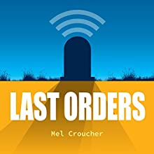Last Orders Audiobook by Mel Croucher Narrated by Colin Jones,  Recording Tales