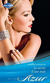 Le secret d'une nuit par Sharon Kendrick