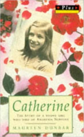 Catherine The Story Of A Young Girl Who Died Of Anorexia Nervosa (Plus)