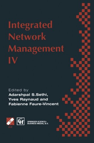 Integrated Network Management Iv: Proceedings Of The Fourth International Symposium On Integrated Network Management, 1995 (Ifip Advances In Information And Communication Technology)