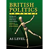 British Politics in Focus: AS Levelby Mr Roy Bentley