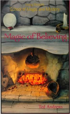 Magic of Believing (Young Person's School of Magic & Mystery)